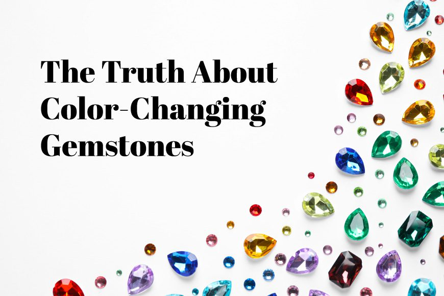 The Truth About Color-Changing Gemstones